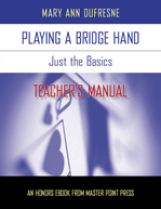 Playing a Bridge Hand: Just the Basics Teacher's Manual